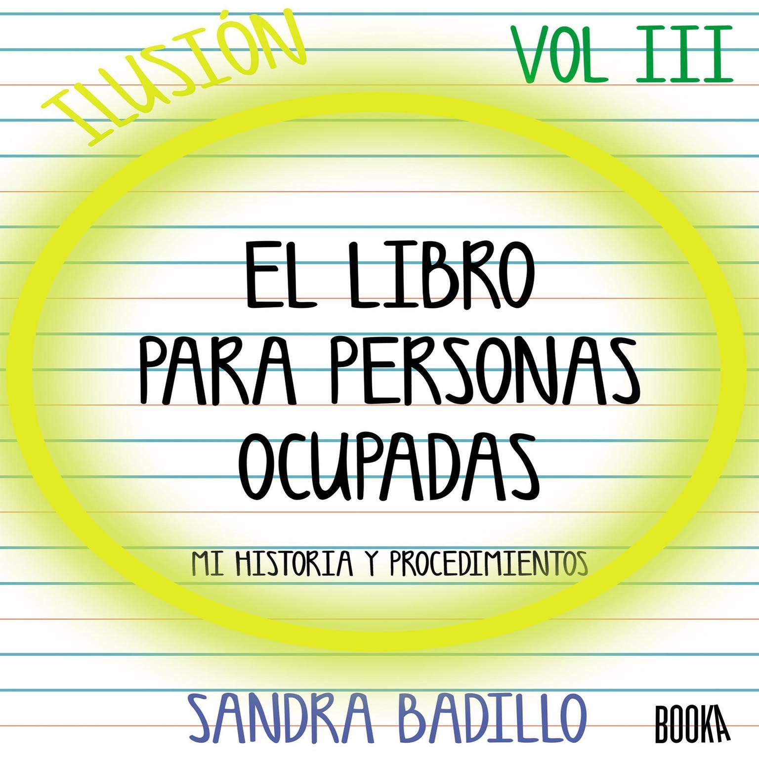 Ilusión: El Libro para Personas Ocupadas Vol. 3 Audiobook, by Sandra Badillo