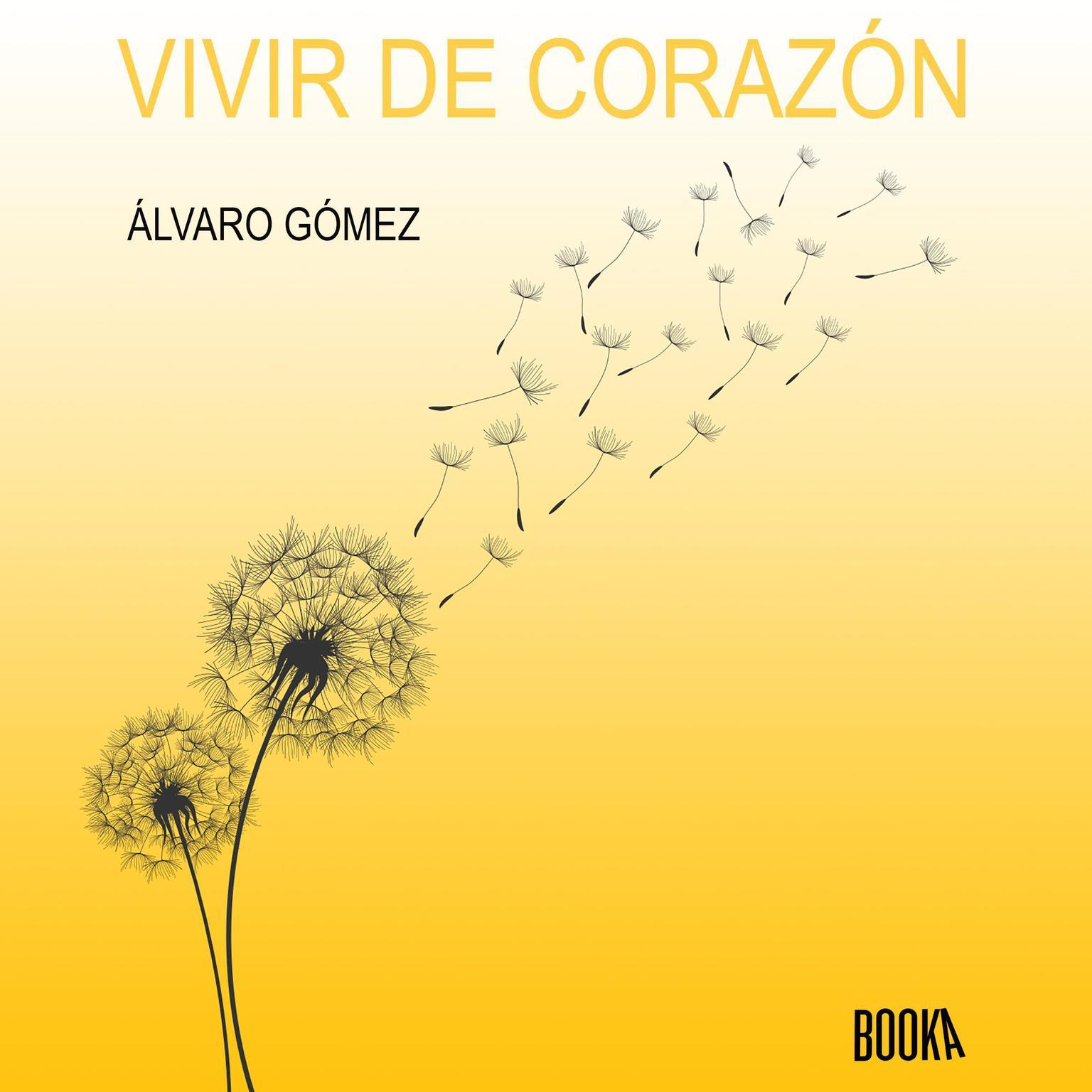 Vivir de corazon: Mindfulness para una generacion atonita Audiobook, by Alvaro Gomez