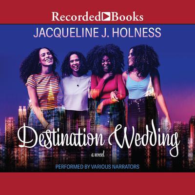 Destination Wedding Audiobook, by Jacqueline J. Holness
