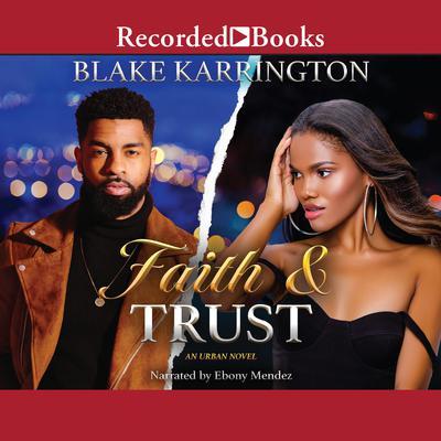 Faith and Trust Audiobook, by Blake Karrington