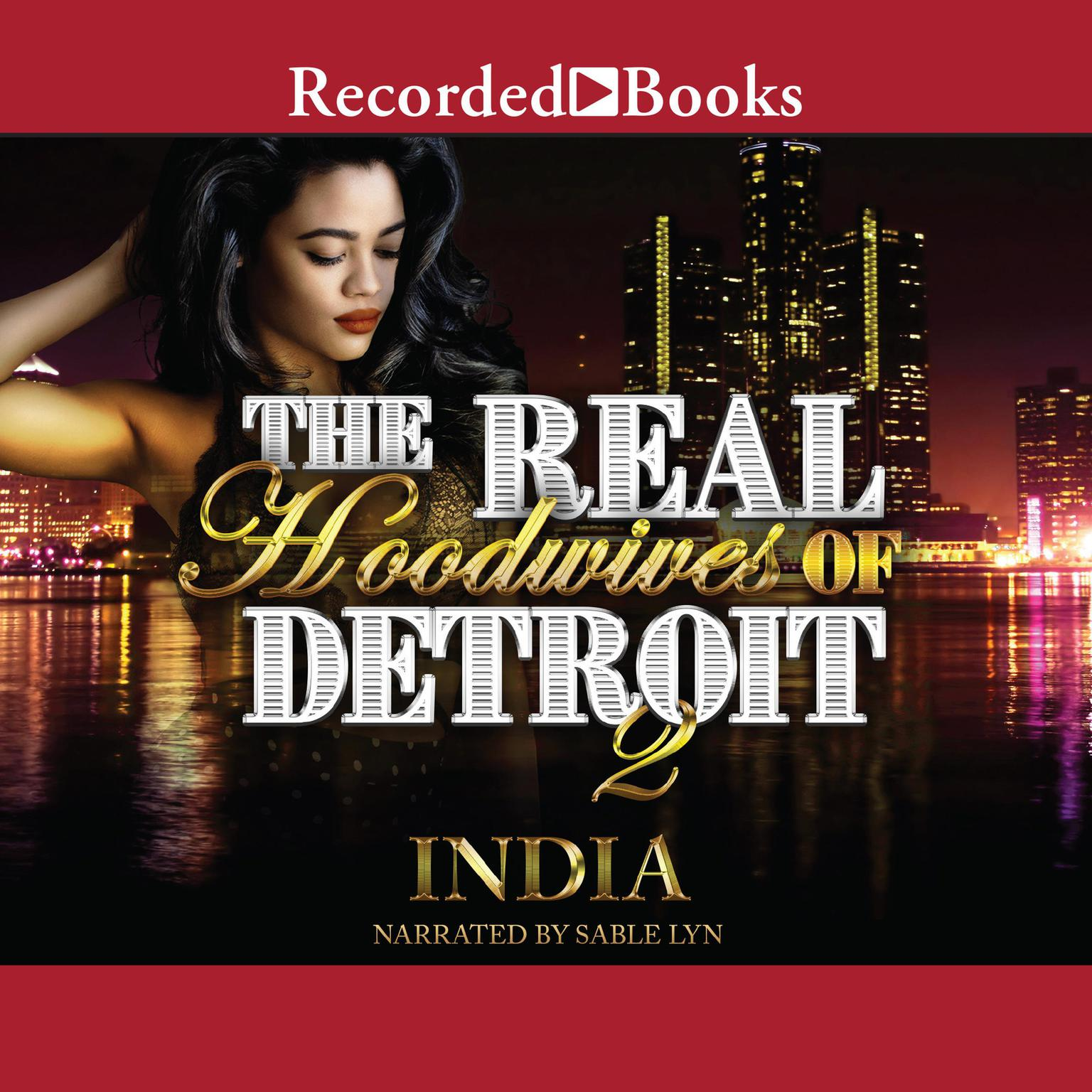 The Real Hoodwives of Detroit 2: Motor City Mayhem Audiobook, by India