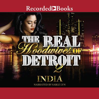 The Real Hoodwives of Detroit 2: Motor City Mayhem Audiobook, by