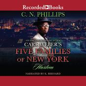 Carl Weber's Five Families of New York: Harlem Audiobook, by C. N. Phillips