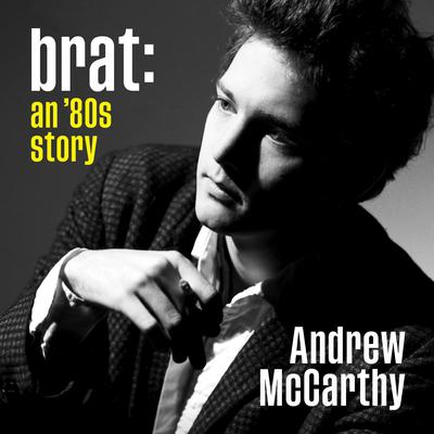 Brat: An 80s Story Audiobook, by Andrew McCarthy
