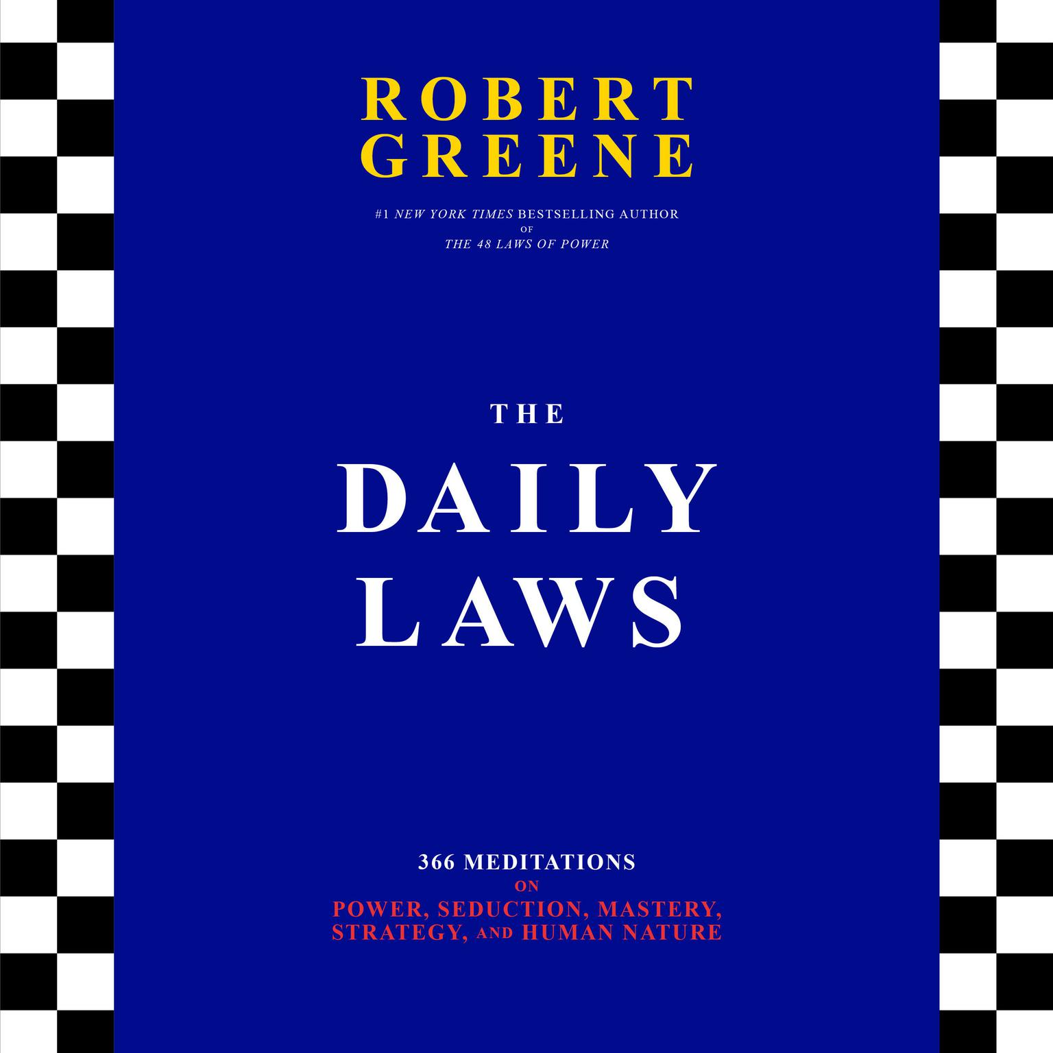 The Daily Laws: 366 Meditations on Power, Seduction, Mastery, Strategy, and Human Nature Audiobook, by Robert Greene