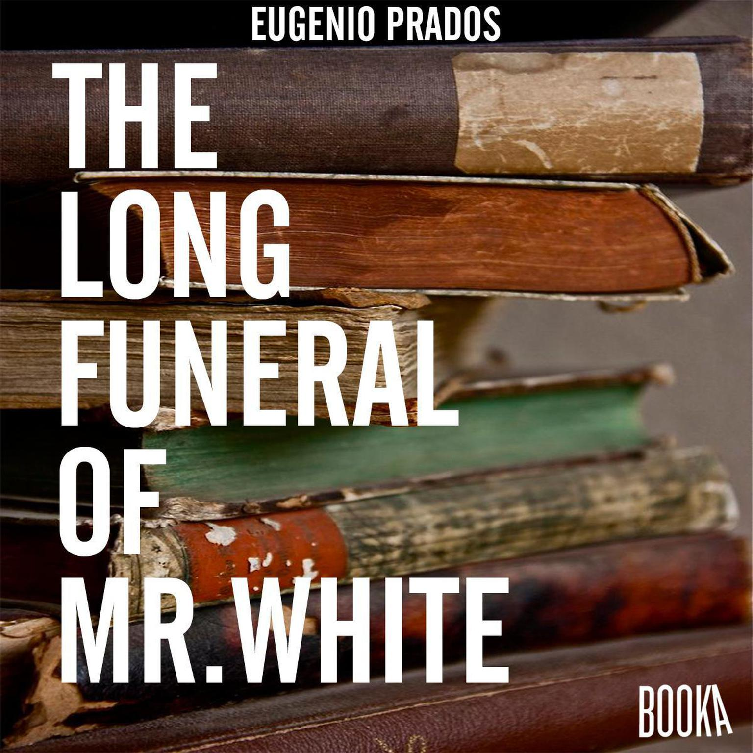 The Long Funeral of Mr. White Audiobook, by Eugenio Prados