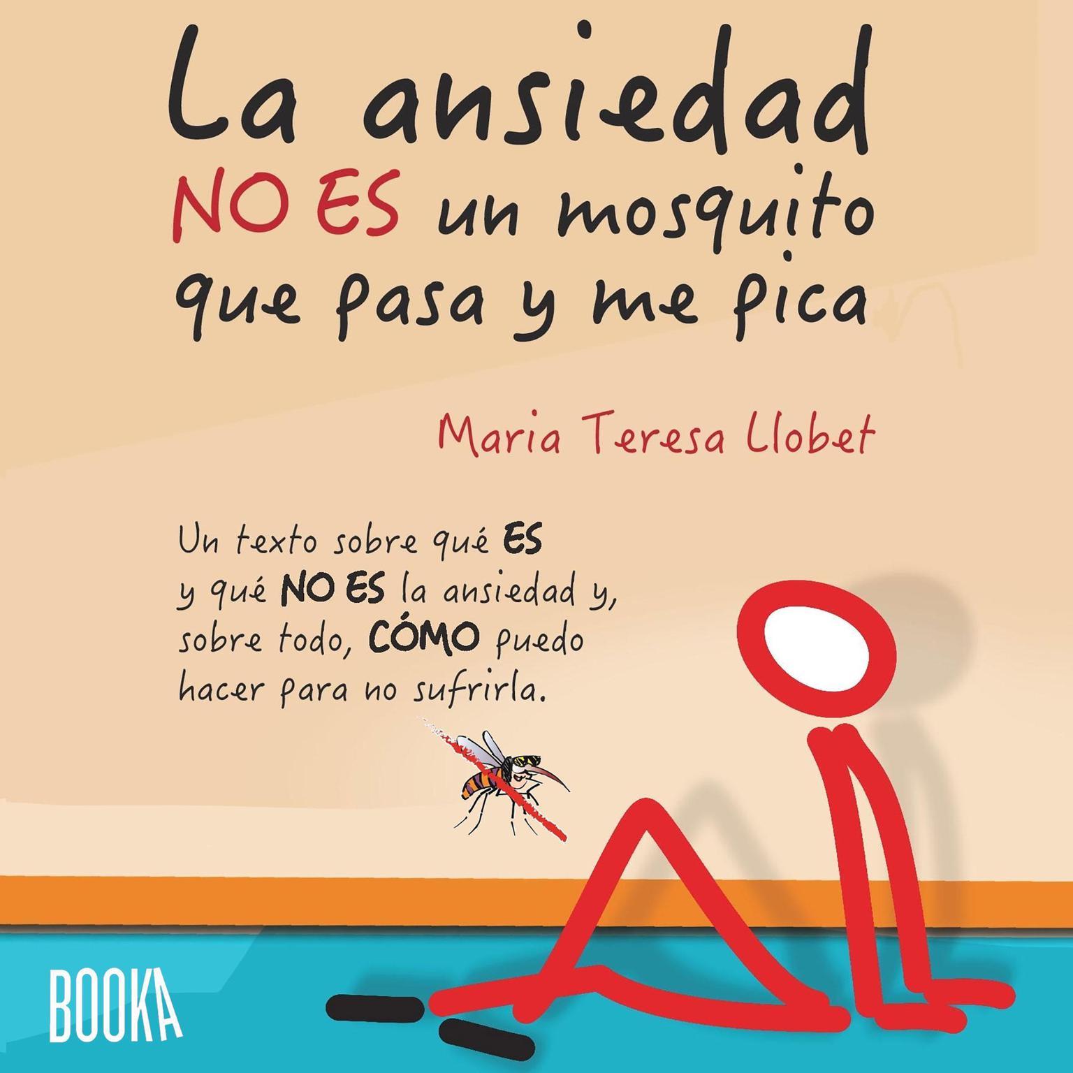La ansiedad no es un mosquito que pasa y me pica Audiobook, by Maria Teresa Llobet Turallas