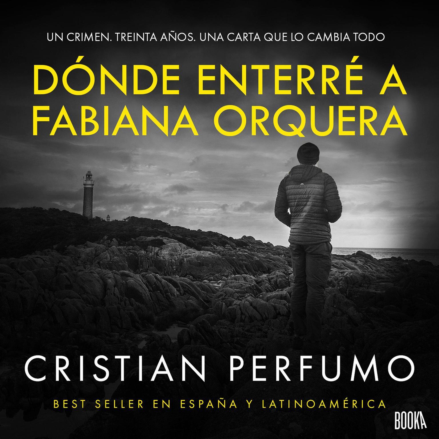 Donde enterre a Fabiana Orquera: Novela de misterio en la Patagonia Audiobook, by Cristian Perfumo