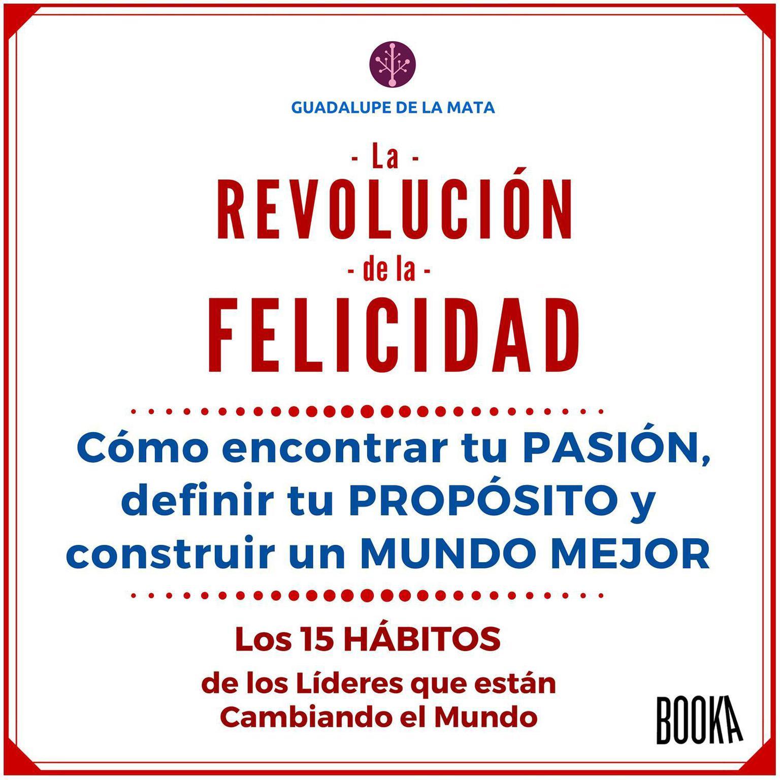 La Revolucion de la Felicidad Audiobook, by Guadalupe De La Mata