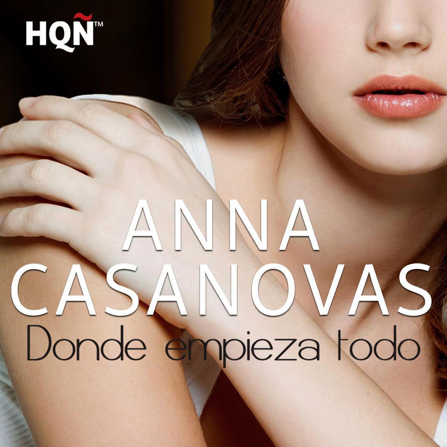 Donde Empieza Todo Audiobook, by Anna Casanovas