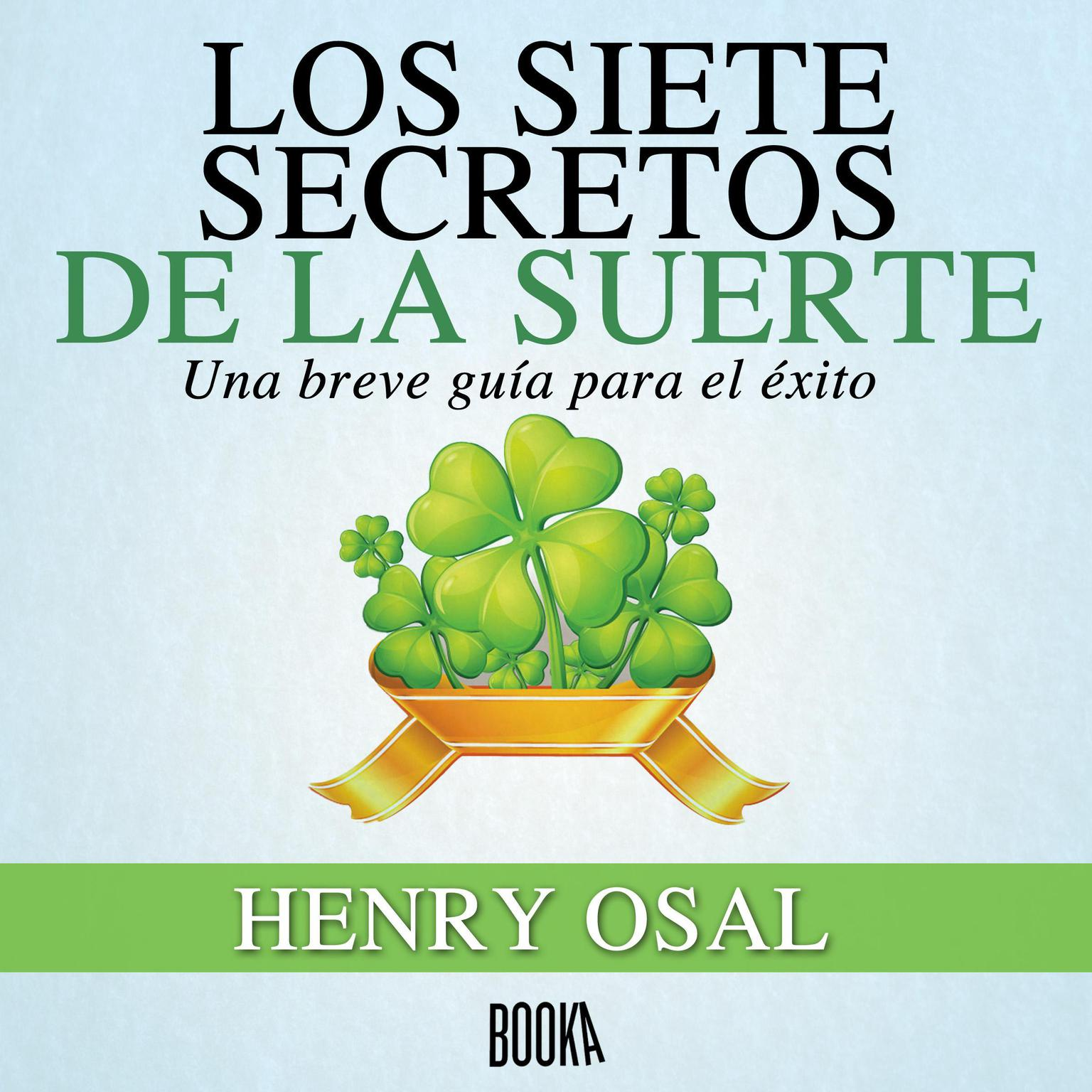 Los Siete Secretos de la Suerte Audiobook, by Henry Osal