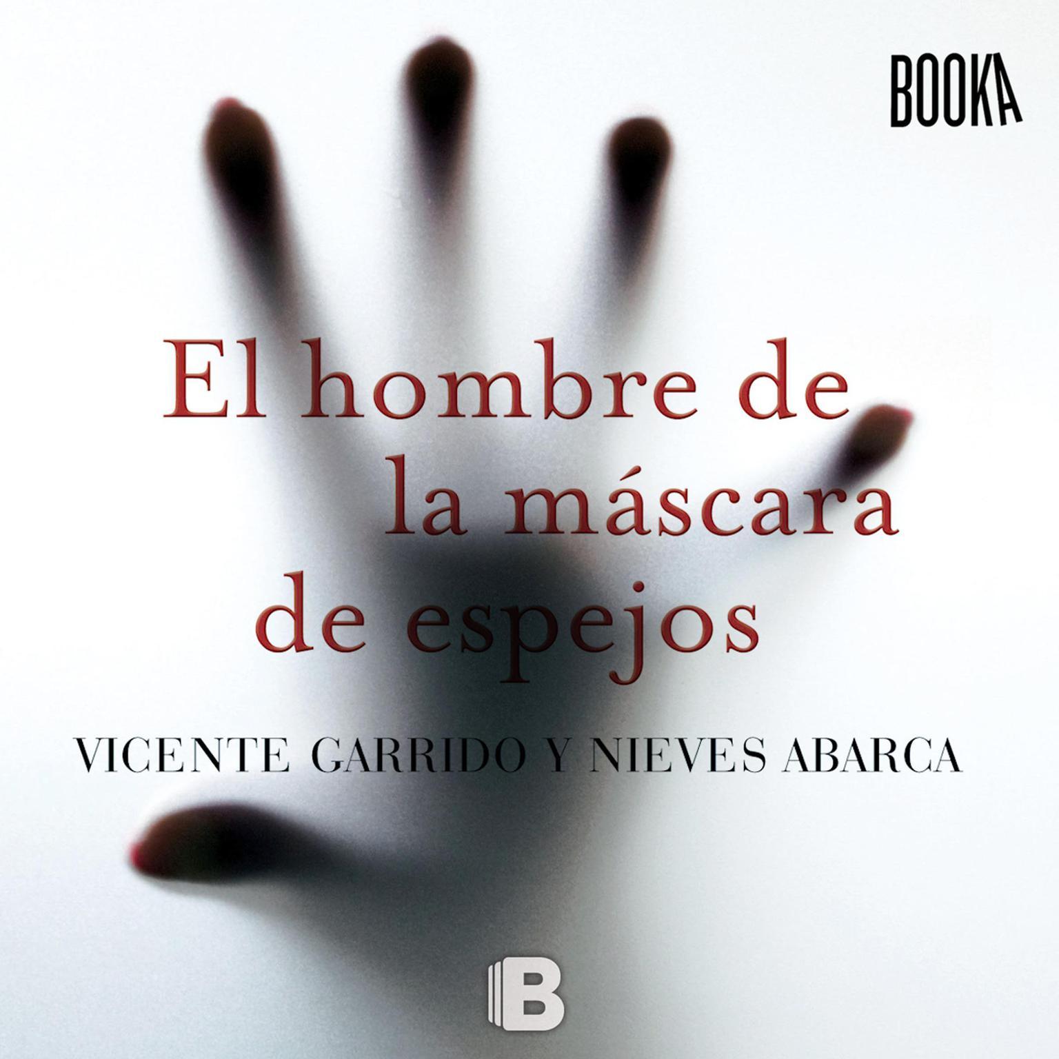 El Hombre de la Mascara de Espejos Audiobook, by Vicente Garrido