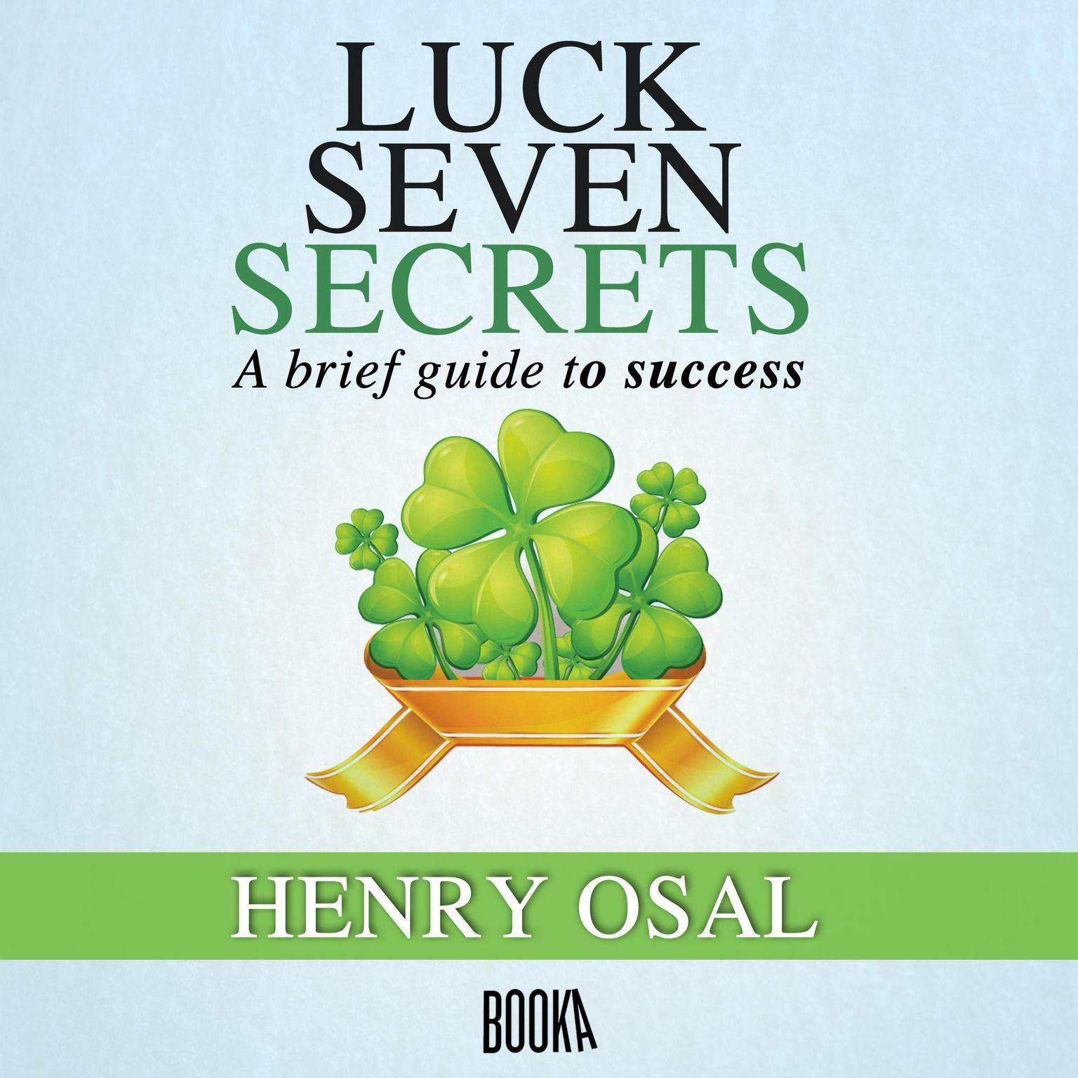 Suerte Siete secretos (Luck Seven Secrets) Audiobook, by Henry Osal