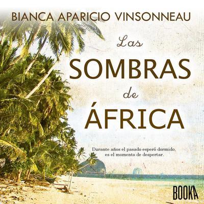 Las Sombras de Africa Audiobook, by Bianca Aparicio Vinsonneau