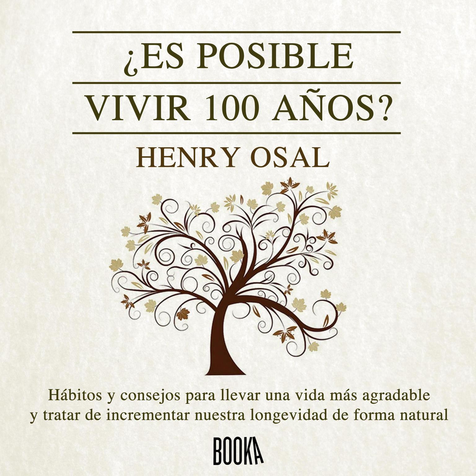 ¿Es posible vivir 100 años? Audiobook, by Henry Osal