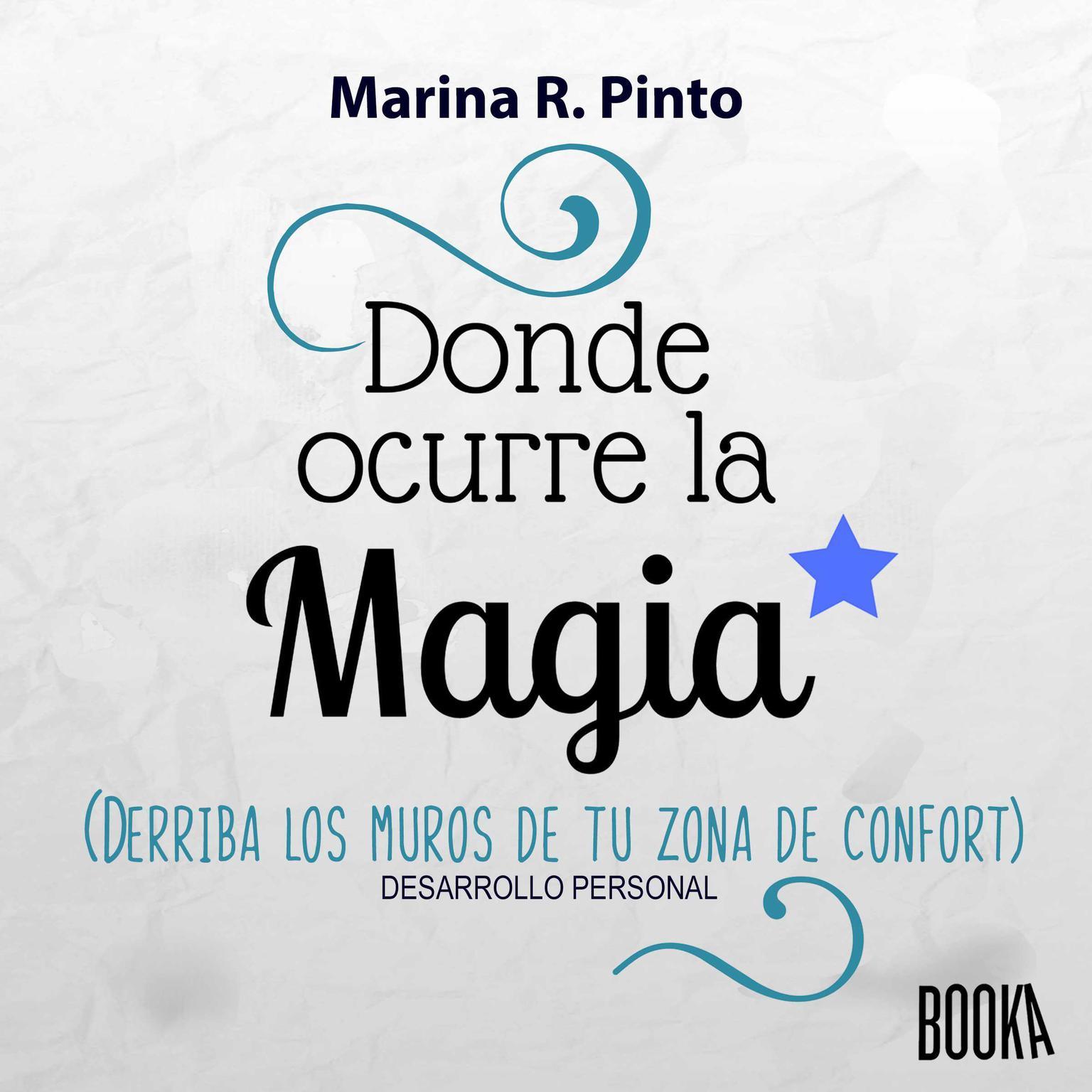 Donde Ocurre la Magia: Derriba los muros de tu zona de confort Audiobook, by Marina R. Pinto