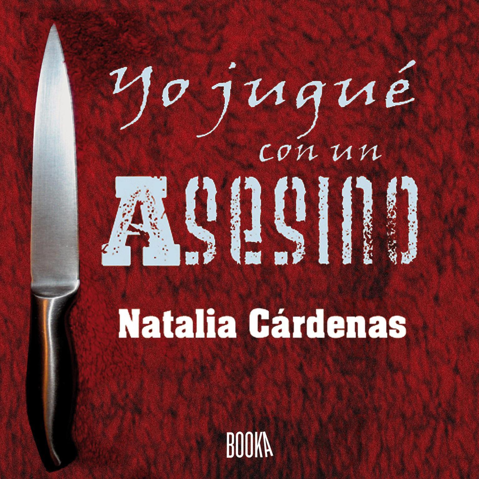 Yo jugué con un asesino Audiobook, by Natalia Cardenas