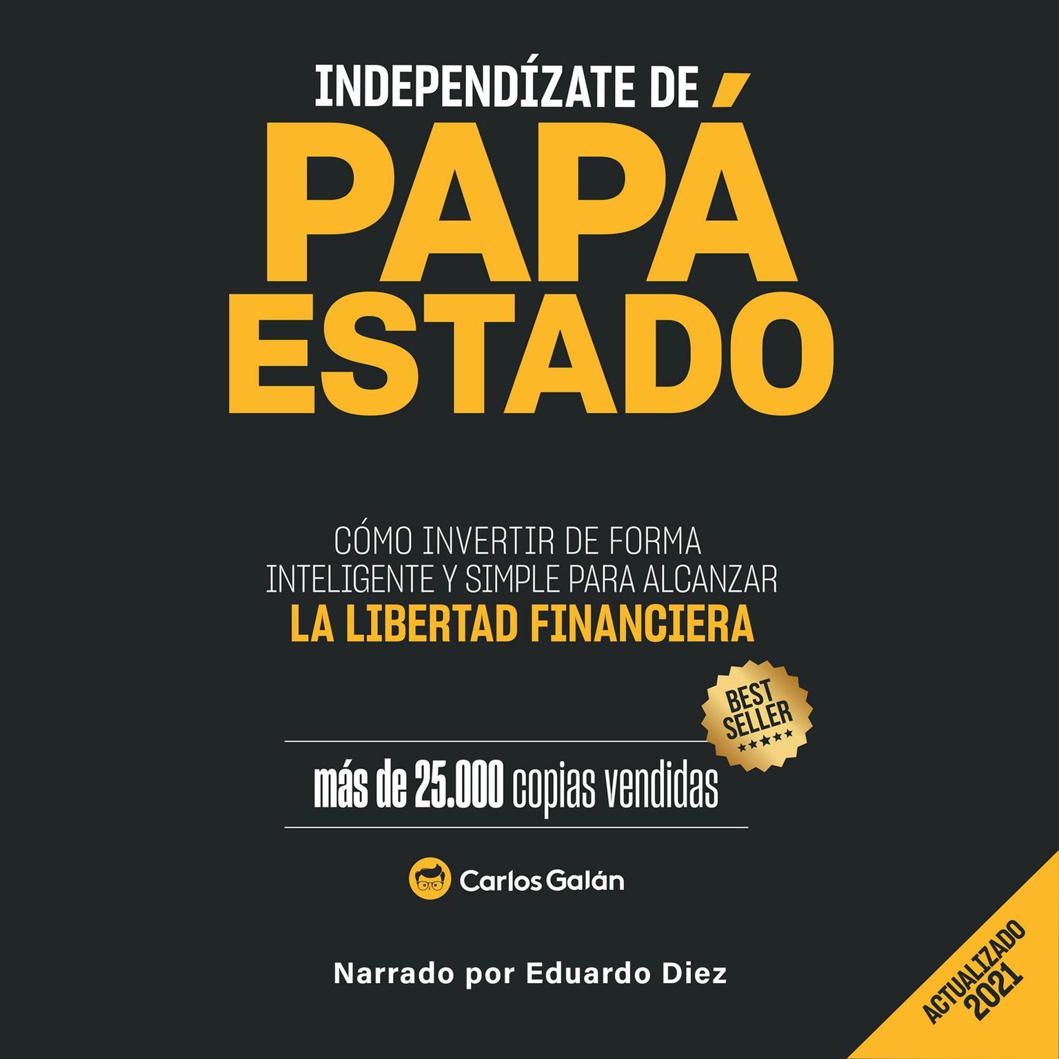 Independizate de Papa Estado Audiobook, by Carlos Galan