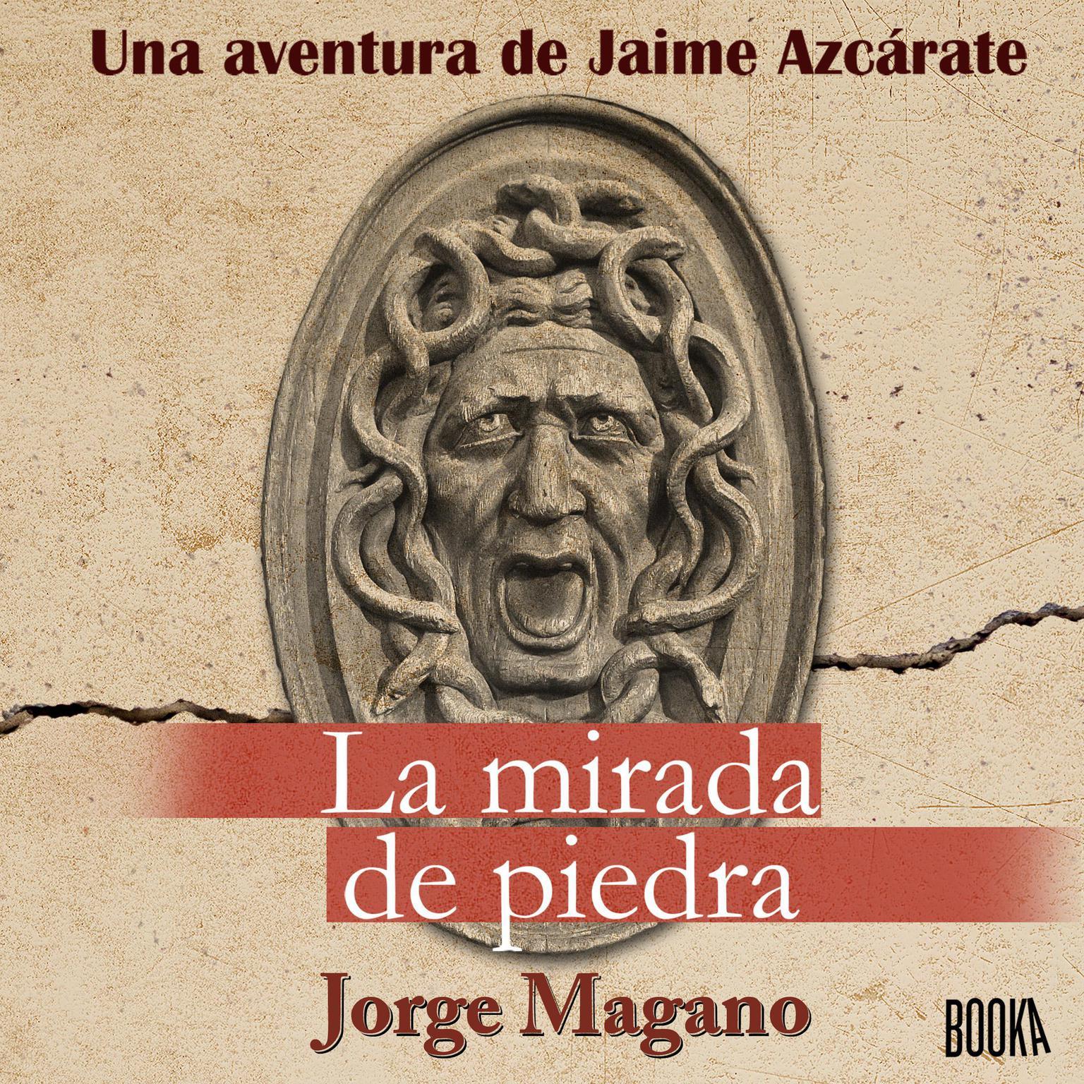 La Mirada de Piedra Audiobook, by Jorge Magano