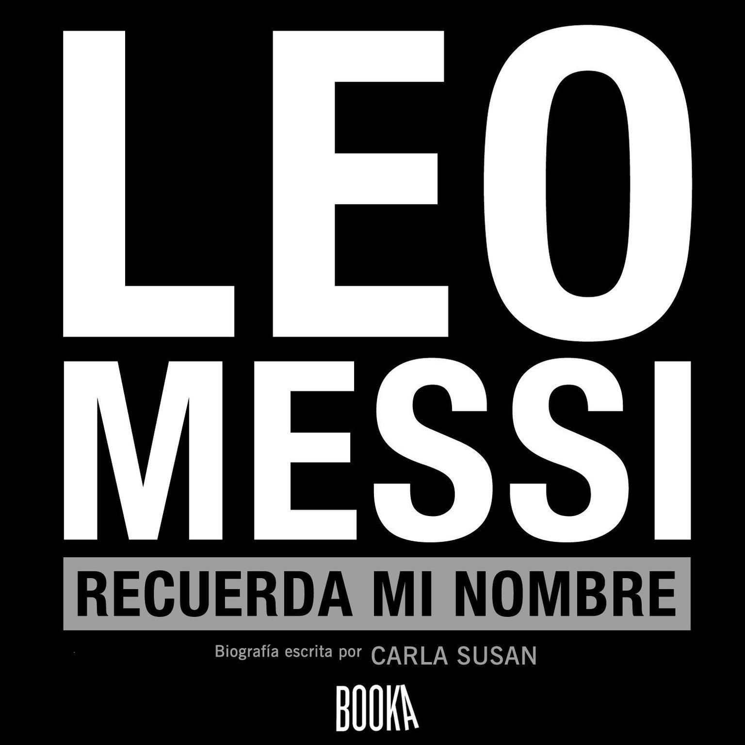 Leo Messi, Recuerda Mi Nombre Audiobook, by Carla Susan Smith