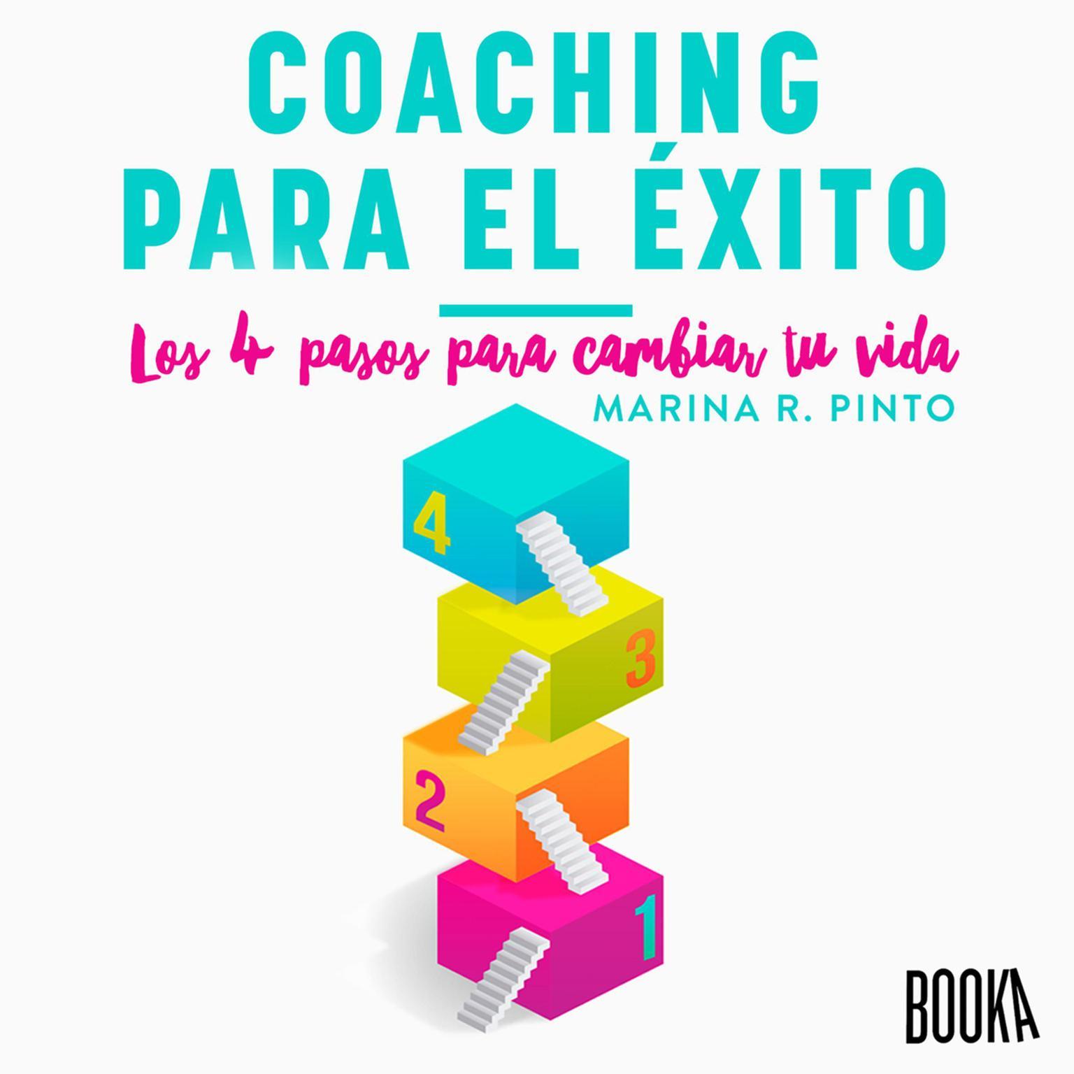 Coaching para el éxito: Los 4 pasos para cambiar tu vida Audiobook, by Marina R. Pinto