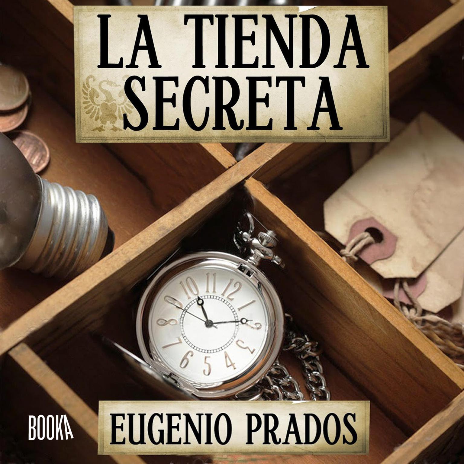 La Tienda Secreta Audiobook, by Eugenio Prados