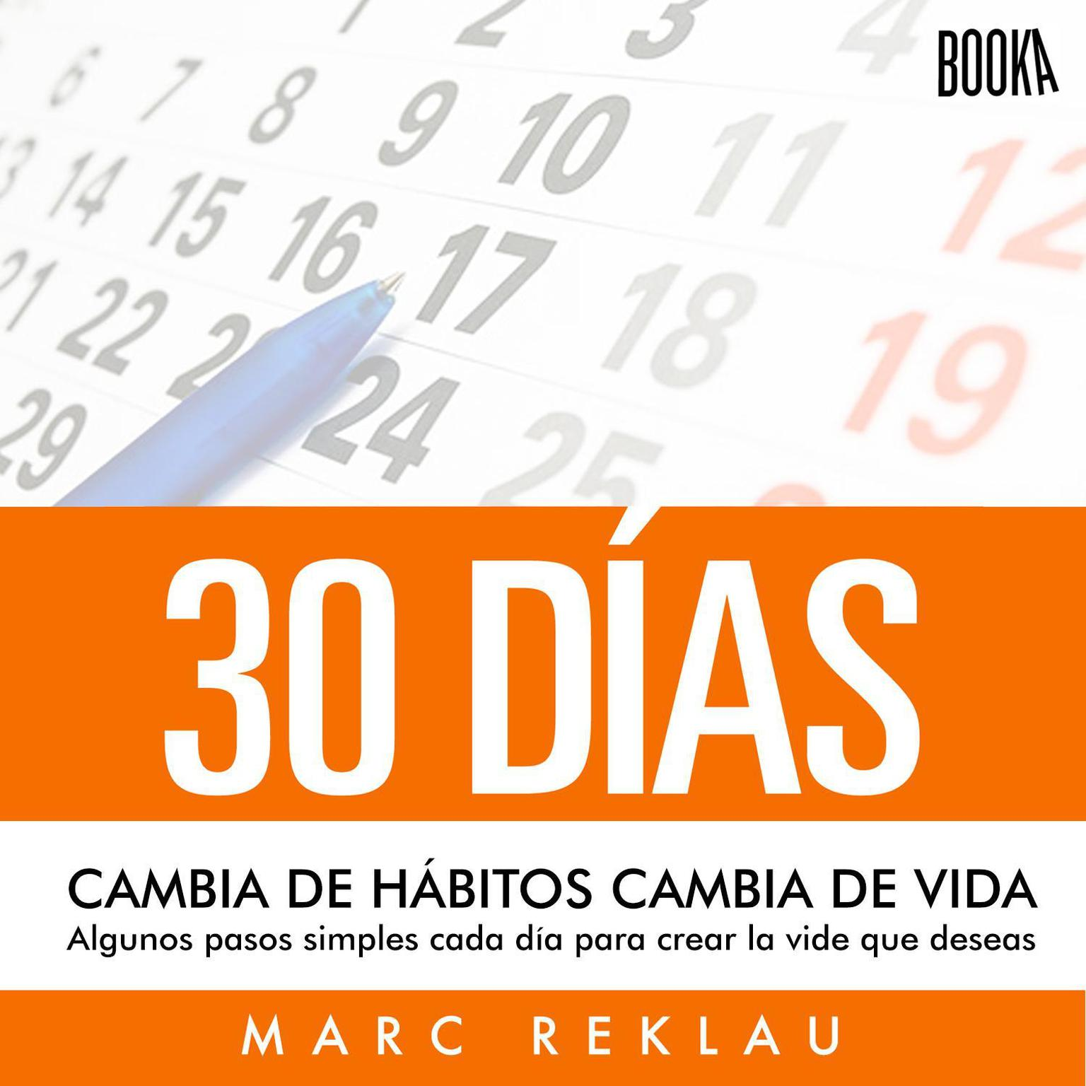30 Días: Cambia de hábitos, cambia de vida Audiobook, by Marc Reklau