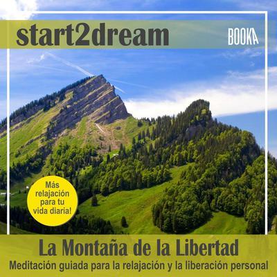 Meditación Guiada La Montaña de la Libertad Audiobook, by Nils Klippstein