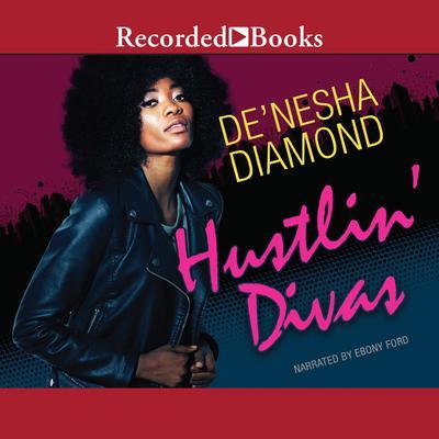 Hustlin' Divas Audiobook, by