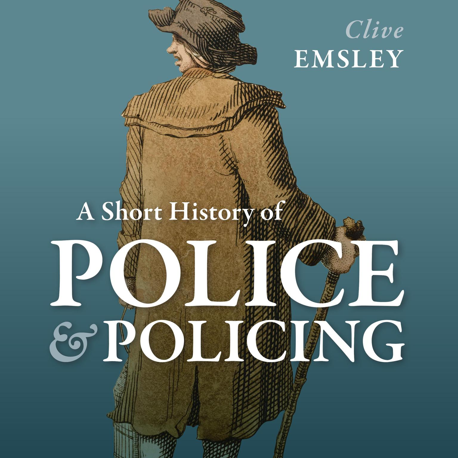 A Short History of Police and Policing Audiobook, by Clive Emsley