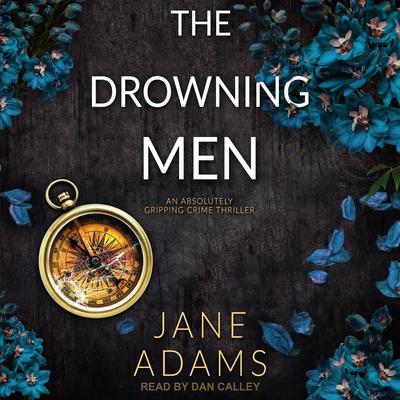 The Drowning Men Audiobook, by Jane Adams