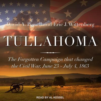Tullahoma: The Forgotten Campaign that Changed the Civil War, June 23 - July 4, 1863 Audiobook, by Eric J. Wittenberg