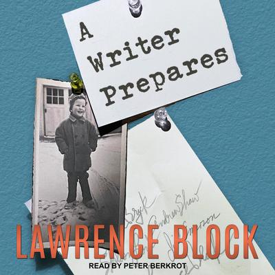 A Writer Prepares Audiobook, by Lawrence Block
