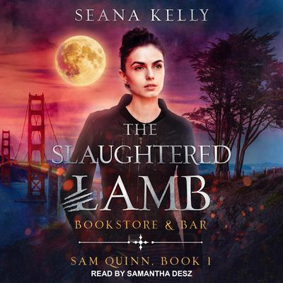 The Slaughtered Lamb: Bookstore & Bar Audiobook, by Seana Kelly