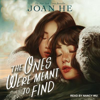 The Ones We're Meant to Find Audiobook, by Joan He