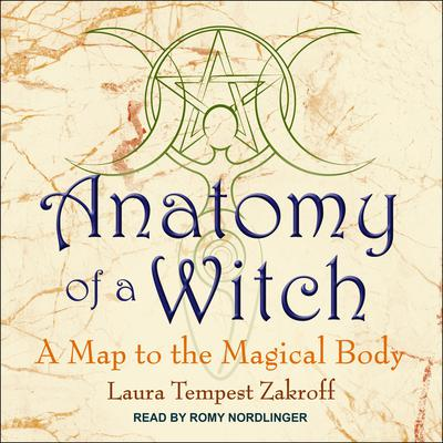 Anatomy of a Witch: A Map to the Magical Body Audiobook, by Laura Tempest Zakroff