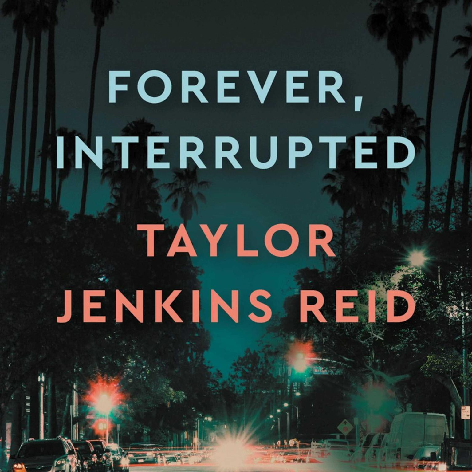 Forever, Interrupted Audiobook, by Taylor Jenkins Reid