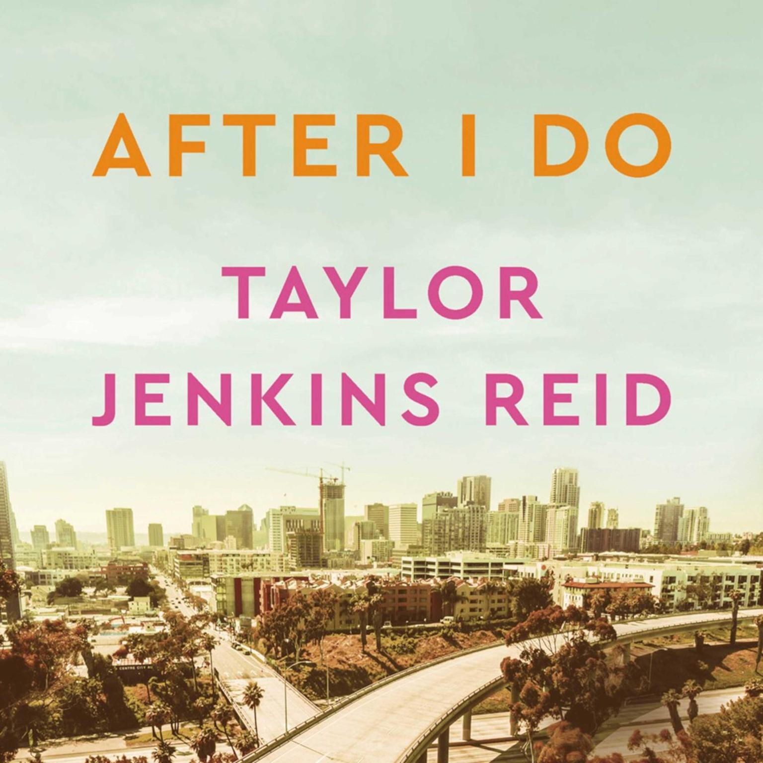 After I Do Audiobook, by Taylor Jenkins Reid