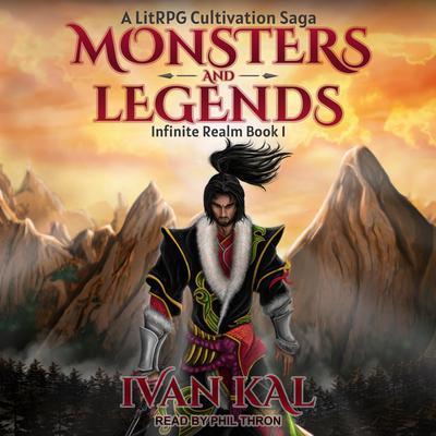 Monsters and Legends: A LitRPG Cultivation Saga Audiobook, by Ivan Kal