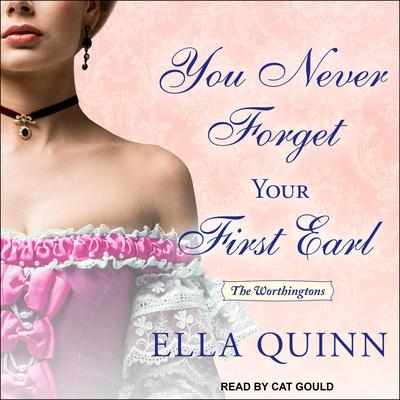 You Never Forget Your First Earl Audiobook, by Ella Quinn