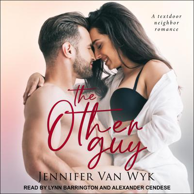 The Other Guy: A Textdoor Neighbor Romance Audiobook, by Jennifer Van Wyk