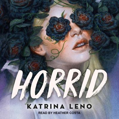 Horrid Audiobook, by Katrina Leno