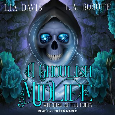 A Ghoulish Midlife Audiobook, by L.A. Boruff