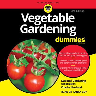 Vegetable Gardening For Dummies: 3rd Edition Audiobook, by National Gardening Association