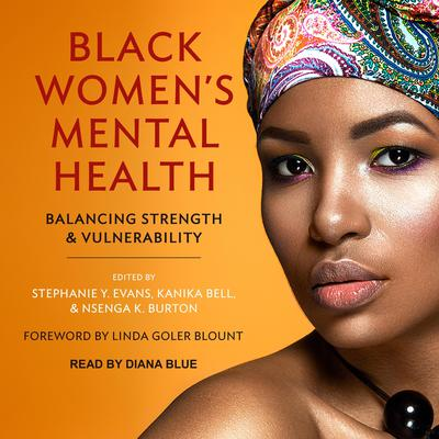Black Womens Mental Health: Balancing Strength and Vulnerability Audiobook, by Author Info Added Soon