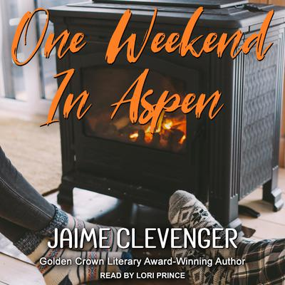 One Weekend in Aspen Audiobook, by Jaime Clevenger