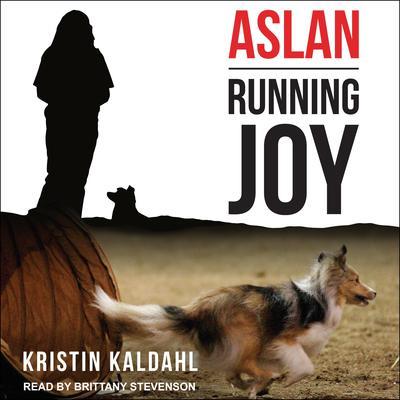 Aslan: Running Joy Audiobook, by Kristin Kaldahl