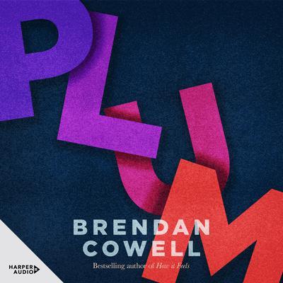 Plum Audiobook, by Brendan Cowell