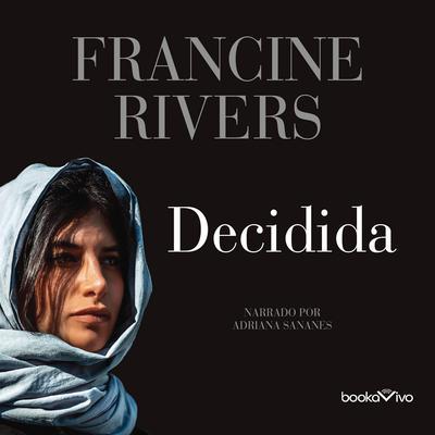 Decidida (Unshaken): Ruth Audiobook, by