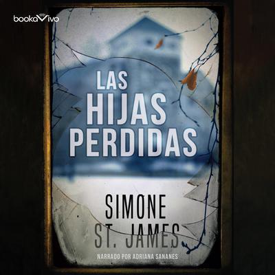 Las hijas perdidas (The Broken Girls) Audiobook, by Simone St. James